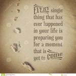 inspirational-typographic-quote-every-single-thing-has-ha-beautiful-happened-your-life-preparing-you-moment-43544169